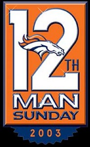 Denver Broncos 12th Man Sunday